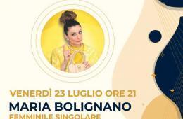 Eventi luglio 2021 aperitivo cena spettacolo Maria Bolignano